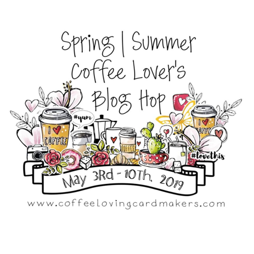 Coffee Lovers Blog Hop Spring Summer 2019